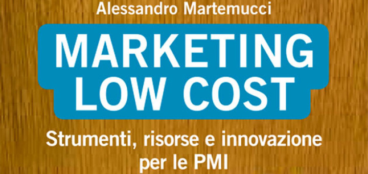 marketing-low-cost-libro-alessandro-martemucci-hoepli